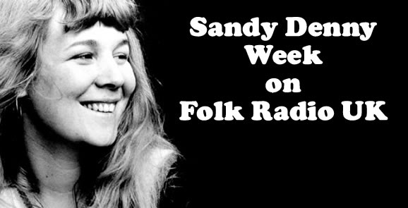Post image for Sandy Denny Week